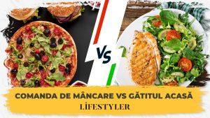 Comanda de mâncare vs. gătitul acasă